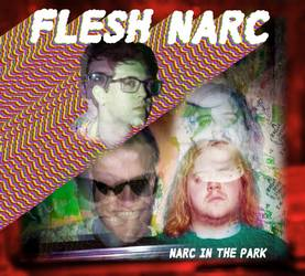 Flesh Narc - Narc In the Park