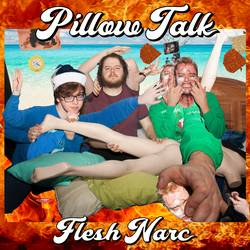 Flesh Narc - Pillow Talk