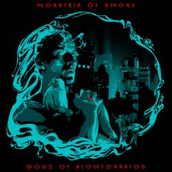Mountain of Smoke - Gods of Biomechanics