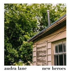 New Heroes - Audra Lane