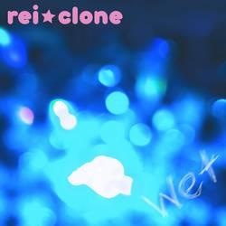 Rei Clone - Wet